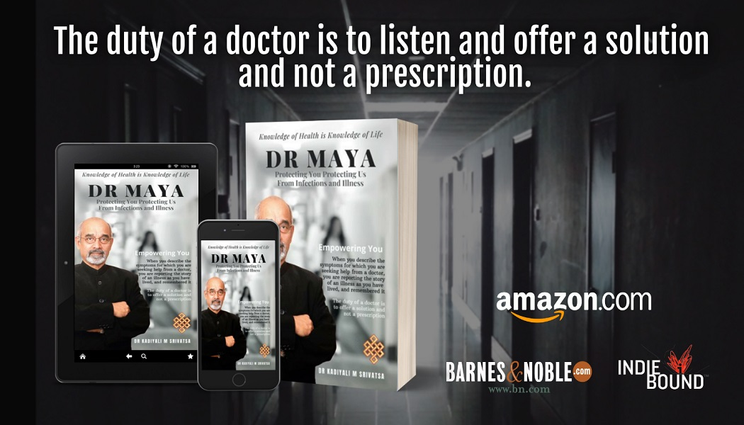 Dr Kadiyali M Srivatsa Releases New Book - Dr Maya: Protecting You Protecting Us from Infections and Illness