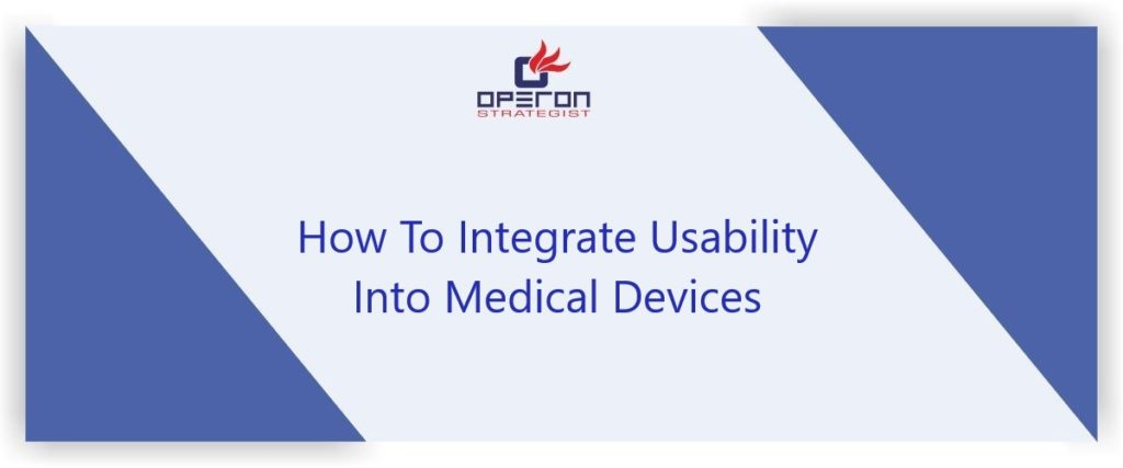How To Integrate Usability Into Medical Devices