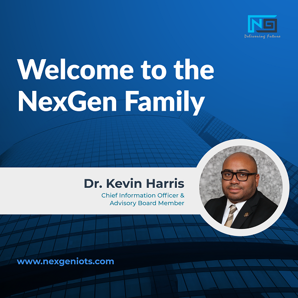 Dr. Kevin Harris Joins NexGen IOT Solutions as Chief Information Officer  Advisory Board Member