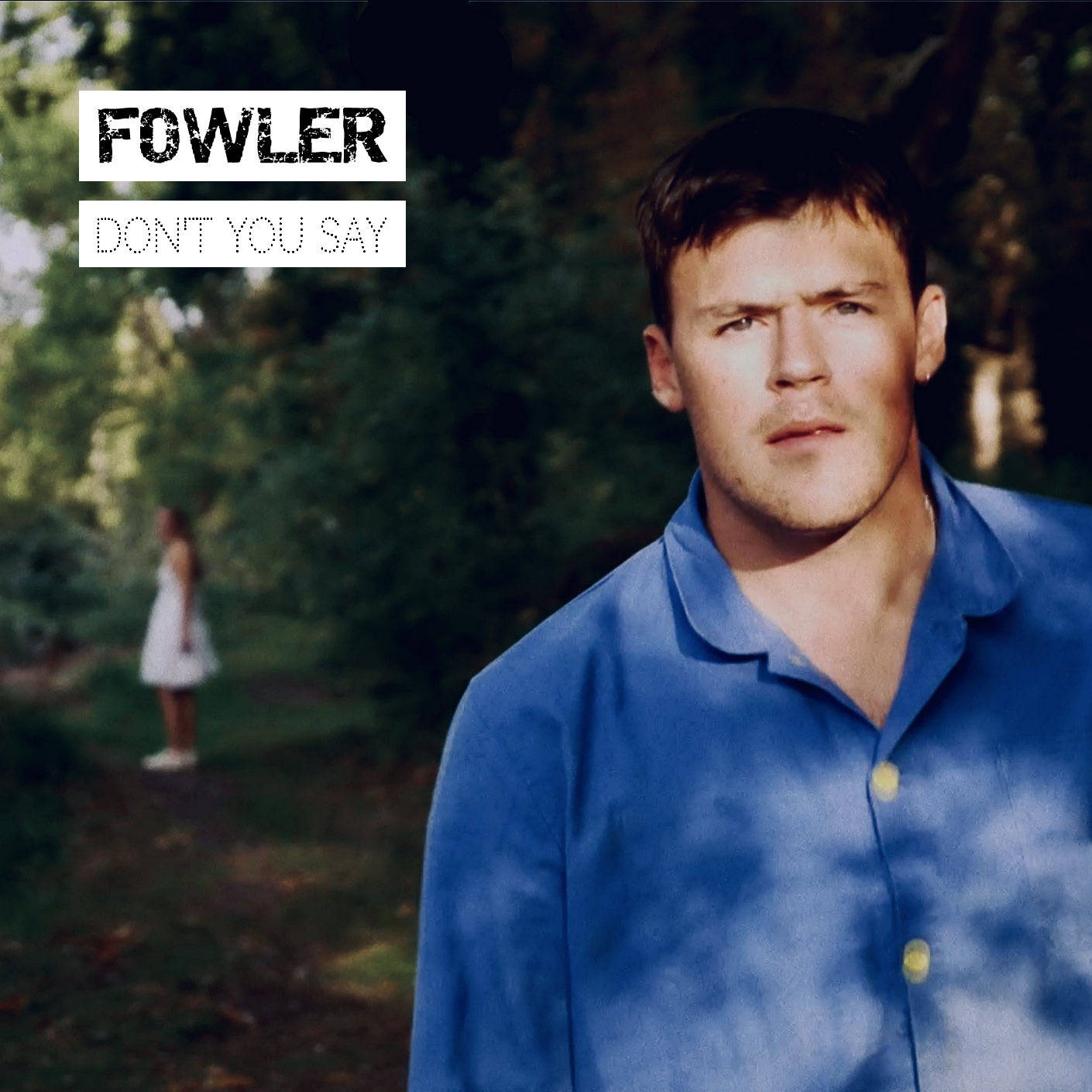 British Singer-Songwriter Fowler Releases New Single 'Don't You Say' After Making Music Over Zoom Calls