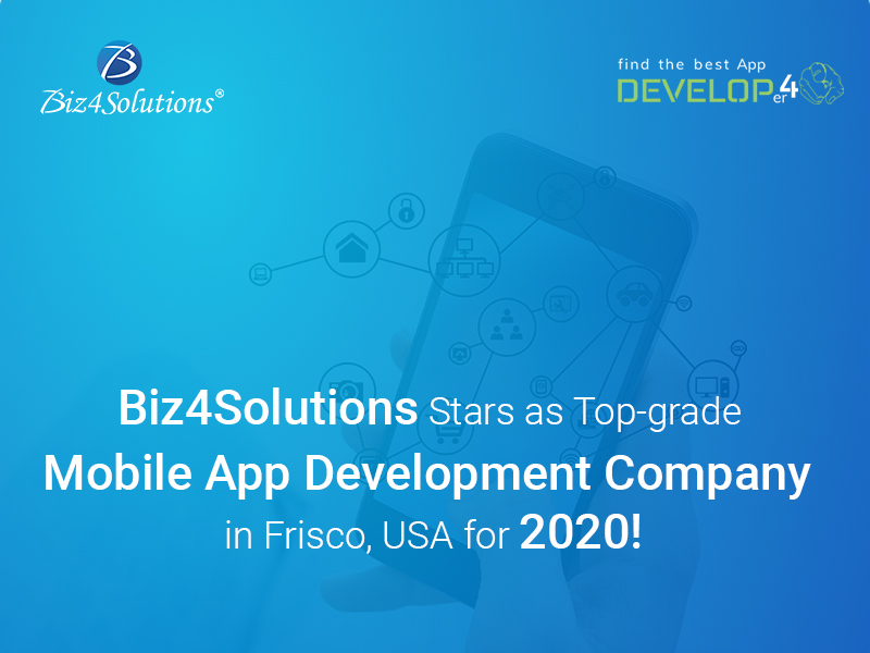 Biz4Solutions Emerges as a Top-rated App Development Company in Frisco, USA, 2020!