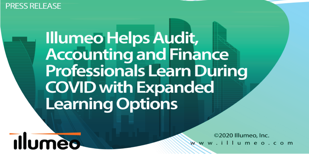 Illumeo Helps Audit, Accounting and Finance Professionals Learn During COVID with Expanded Learning Options