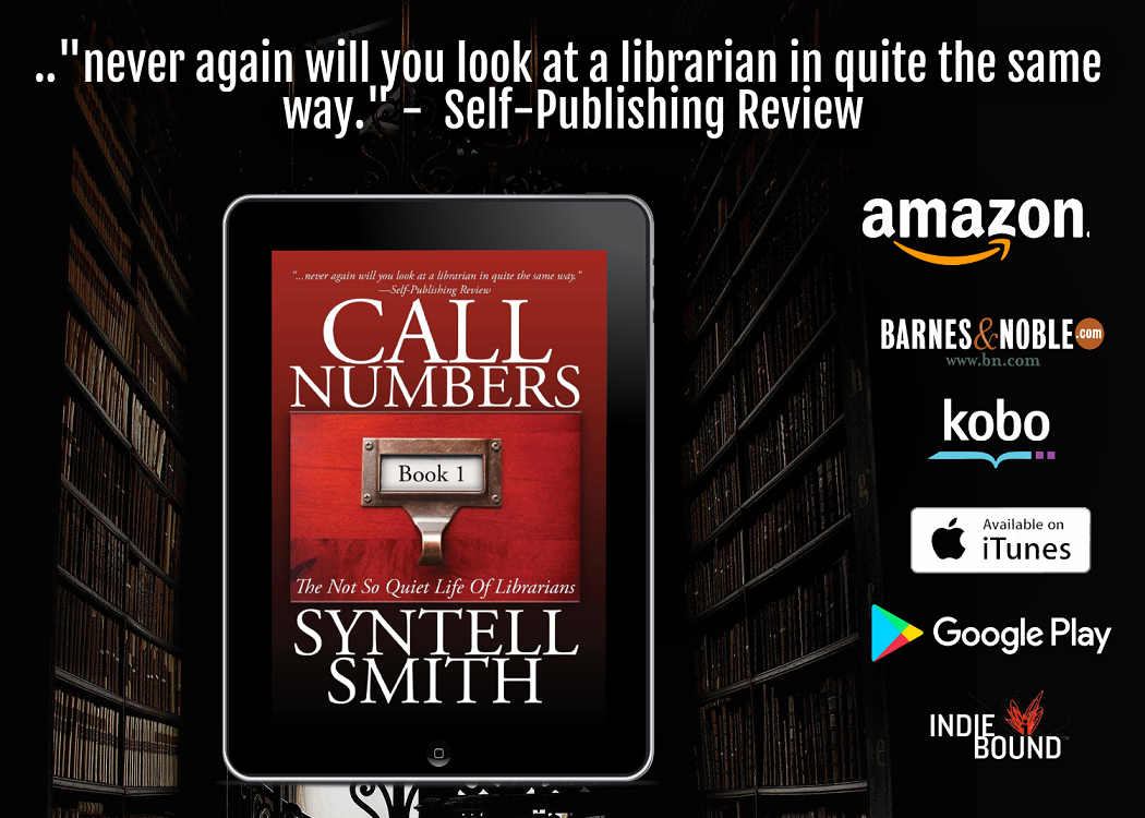 Author Syntell Smith releases New Literary Drama - Call Numbers - The Not So Quiet Life Of Librarians