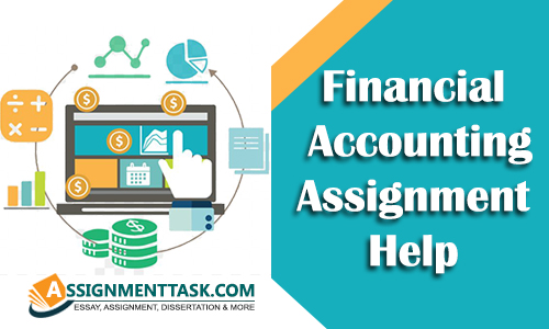 Well Researched Financial Accounting Assignment Help by Professionals