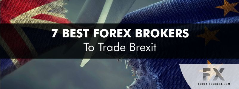 7 Best Forex Brokers to Trade Brexit