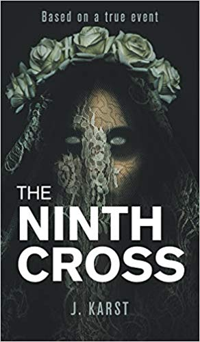 """The Ninth Cross"" by J. Karst is published by New Generation Publishing"
